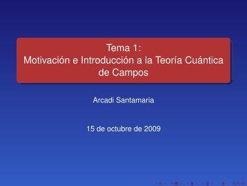 Tema 1: Motivación e Introducción a la Teoría Cuántica de Campos