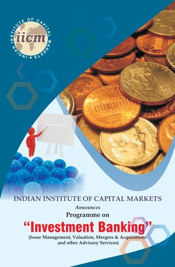 """""""Investment Banking"""" - Indian Institute of Capital Markets"""