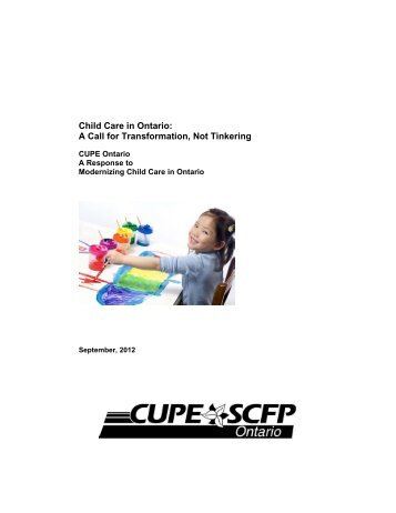 Child Care in Ontario: A Call for Transformation, Not ... - CUPE Ontario