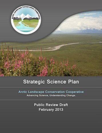 ALCC Draft Strategic Science Plan without appendices - Arctic LCC