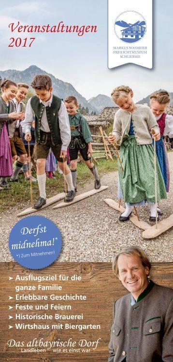 Veranstaltungskalender 2017 Markus Wasmeier Freilichtmuseum Schliersee