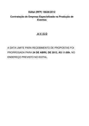 Edital (RFP) 16626/2012 Contratação de Empresa Especializada na ...