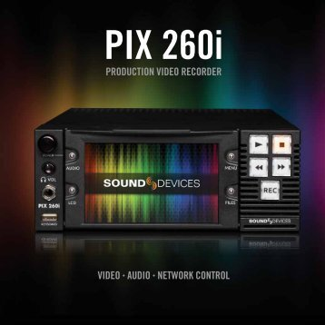 PIX 260i Brochure - Sound Devices, LLC