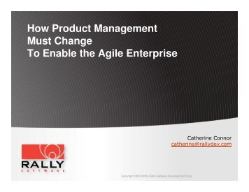 How Product Management Must Change To Enable the ... - Agile 2009
