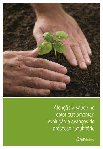 Atenção à saúde no setor suplementar: evolução e avanços do ...
