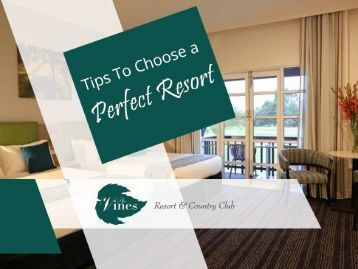 Tips to Choose Resorts in Swan Valley, Perth