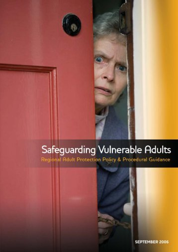 safeguarding a vulnerable older adult This submission will argue that the aged care act fails to provide enforceable  rights to older residents who are daily subjected to restrictions on their human.