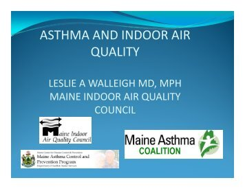 to get a PDF copy of the slides - Maine Indoor Air Quality Council