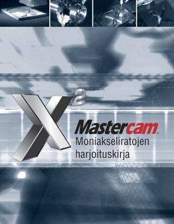 Moniakseliratojen harjoituskirja - Mastercam.fi