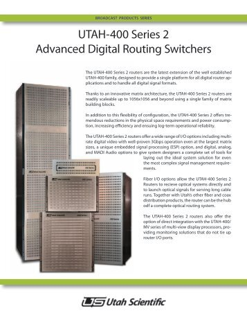 UTAH-400 Series 2 Advanced Digital Routing ... - Utah Scientific
