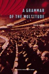 in Paolo Virno, Grammar of the Multitude - E-Flux