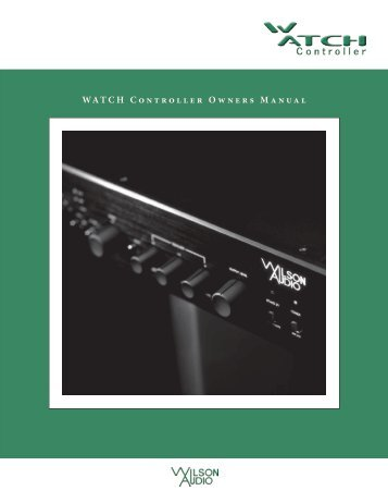 WATCH Controller Owners Manual - Wilson Audio