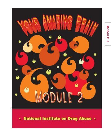 YOUR AMAZING BRAIN - National Institute on Drug Abuse
