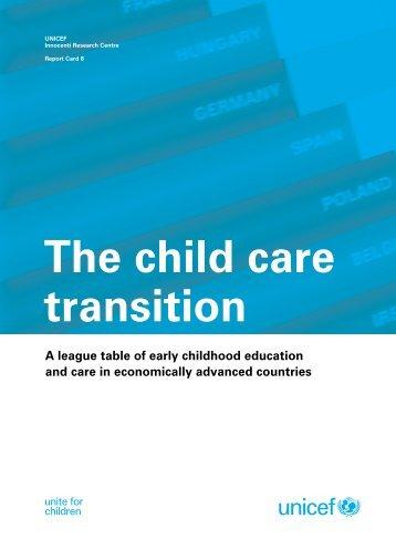 The child care transition - UNICEF jelentés