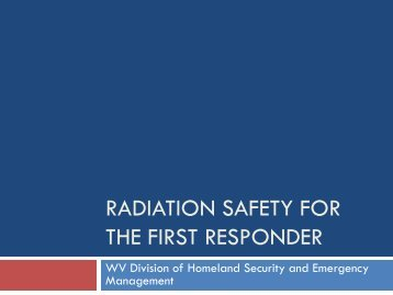 Radiation safety For the First Responder - West Virginia Division of ...