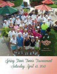 Spring Fever Tennis Tournament Saturday, April 13, 2013