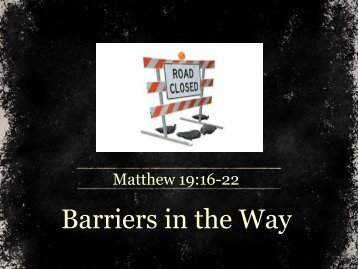 Barriers in the Way