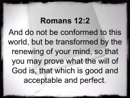 Romans 12:2 And do not be conformed to this world, but be ...