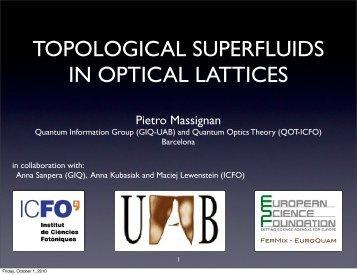 TOPOLOGICAL SUPERFLUIDS IN OPTICAL LATTICES - ICFO