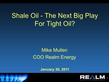 Mike Mullen, Realm Energy - Tight Oil From Shale Plays World ...