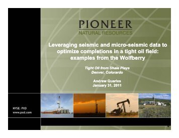 Andrew Quarles, Pioneer Natural Resources - Tight Oil From Shale ...