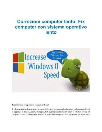 Correzioni computer lento: Fix computer con sistema operativo lento