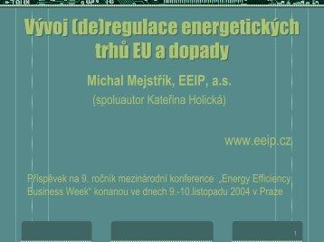 Vývoj (de)regulace energetických trhů a dopady - EEIP, as