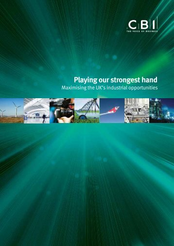 Playing our Strongest Hand: Maximising the UK's Industrial ... - CBI