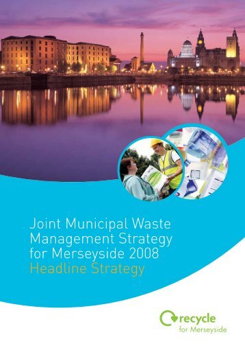 Joint Municipal Waste Management Strategy for Merseyside 2008 ...