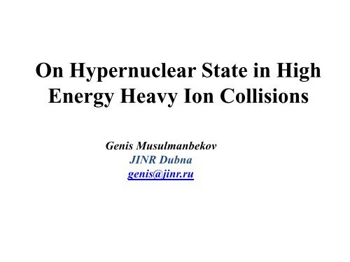 On Hypernuclear State in High Energy Heavy Ion Collisions - JINR