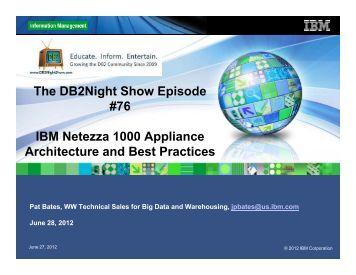 The DB2Night Show Episode #76 IBM Netezza 1000 ... - DBI Software