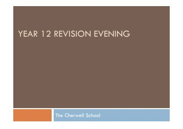 YEAR 12 REVISION EVENING - The Cherwell School