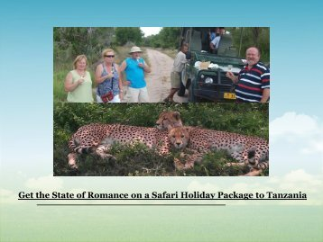 Get the State of Romance on a Safari Holiday Package to Tanzania