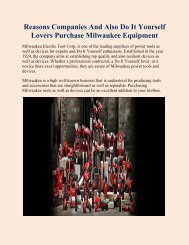 Reasons Companies And Also Do It Yourself Lovers Purchase Milwaukee Equipment