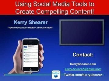 Kerry Shearer, Social Media/Video/Health Communications