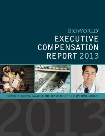 EXECUTIVE COMPENSATION REPORT 2013 - BioWorld