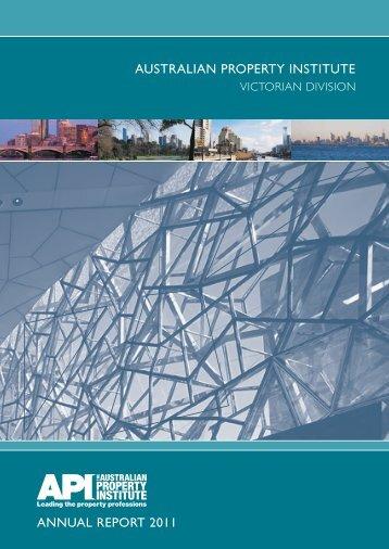 australian property institute annual report 2011 - API Victoria - The ...