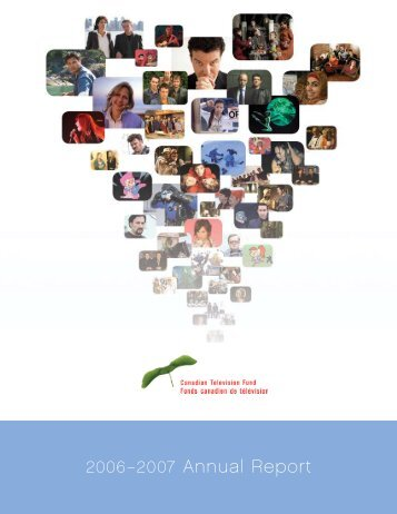 Annual Report 2006-2007 - Canada Media Fund