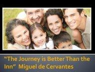 """""""The Journey is Better Than the Inn"""" Miguel de Cervantes"""