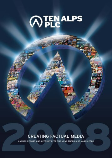 Annual Report and Accounts 2008 - Ten Alps