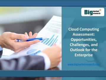 Cloud Computing Assessment Market Opportunities for the Enterprise