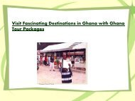 Visit Fascinating Destinations in Ghana with Ghana Tour Packages
