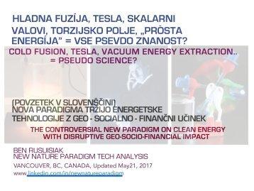 """Hladna fuzíja, Tesla, Skalarni valovi, Torzijsko polje, """"Brezplačno energije"""".. = Vse Psevdo znanost?(Povzetek v slovenščini)  /  Cold fusion, Tesla, """"Free energy"""" = Pseudo science?"""