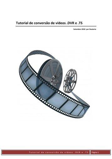 Tutorial de conversão de vídeos .DVR e .TS - VideoHelp.com Forum
