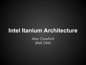 intel itanium arcgitecture Itanium (/ aɪ ˈ t eɪ n i ə m / eye-tay-nee-əm) is a family of 64-bit intel microprocessors that implement the intel itanium architecture (formerly called ia-64)intel markets the processors for enterprise servers and high-performance computing systems.