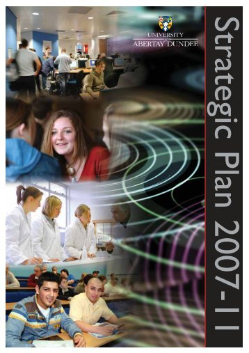 The Strategic Plan 2007 - 2011 - University of Abertay Dundee
