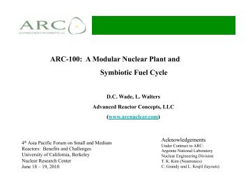 ARC-100: A Modular Nuclear Plant and Symbiotic Fuel Cycle ...