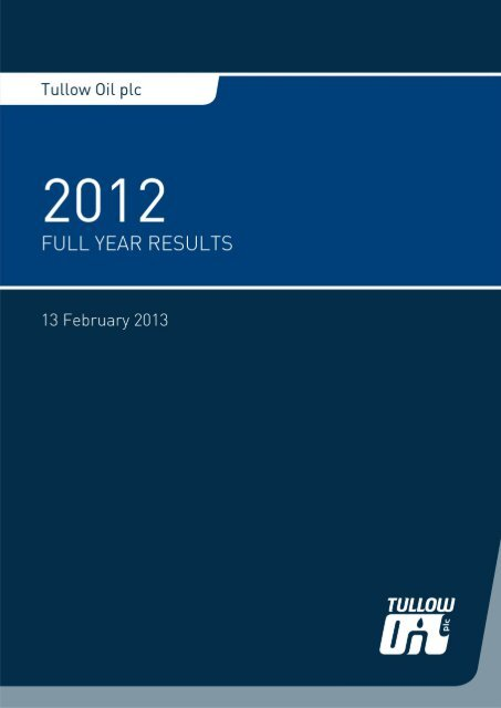 Tullow Oil plc - 2012 Full year Results - The Group