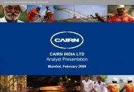 Cairn India Analyst Presentation Mumbai – February 2009 - The Group