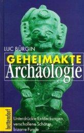 Geheimakte Archäologie